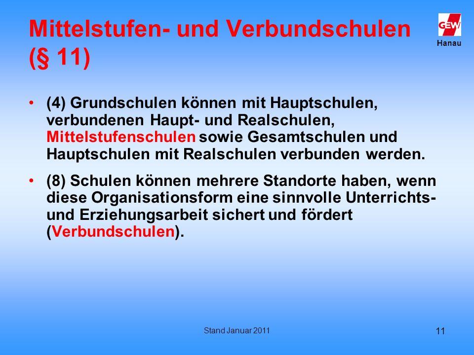 Hanau Stand Januar 2011 11 Mittelstufen- und Verbundschulen (§ 11) (4) Grundschulen können mit Hauptschulen, verbundenen Haupt- und Realschulen, Mitte