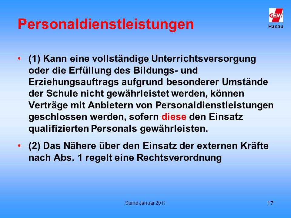 Hanau Stand Januar 2011 17 Personaldienstleistungen (1) Kann eine vollständige Unterrichtsversorgung oder die Erfüllung des Bildungs- und Erziehungsau