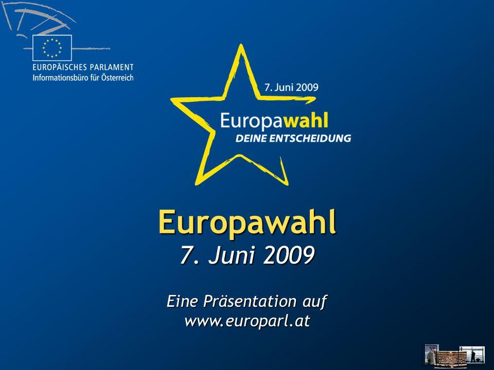 www.wahlen2009.eu 375 Millionen Wähler aus 27 Mitgliedsstaaten 736 Abgeordnete Erstmals Wählen mit 16 in Österreich Entscheidung über Europas Zukunft Die Europawahl