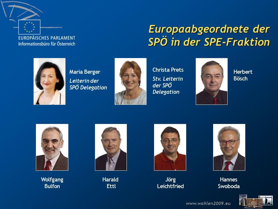 www.wahlen2009.eu Europaabgeordnete der SPÖ in der SPE-Fraktion Maria Berger Leiterin der SPÖ Delegation Christa Prets Stv. Leiterin der SPÖ Delegatio