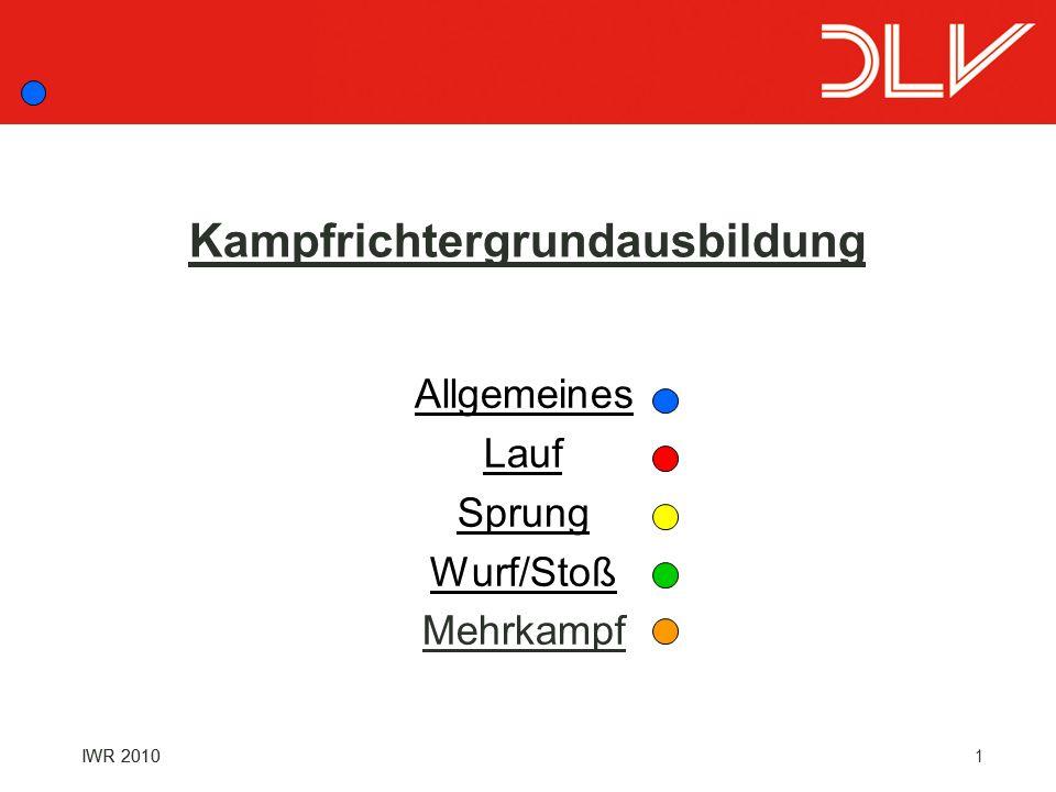 1IWR 2010 Kampfrichtergrundausbildung Allgemeines Lauf Sprung Wurf/Stoß Mehrkampf IWR 2010
