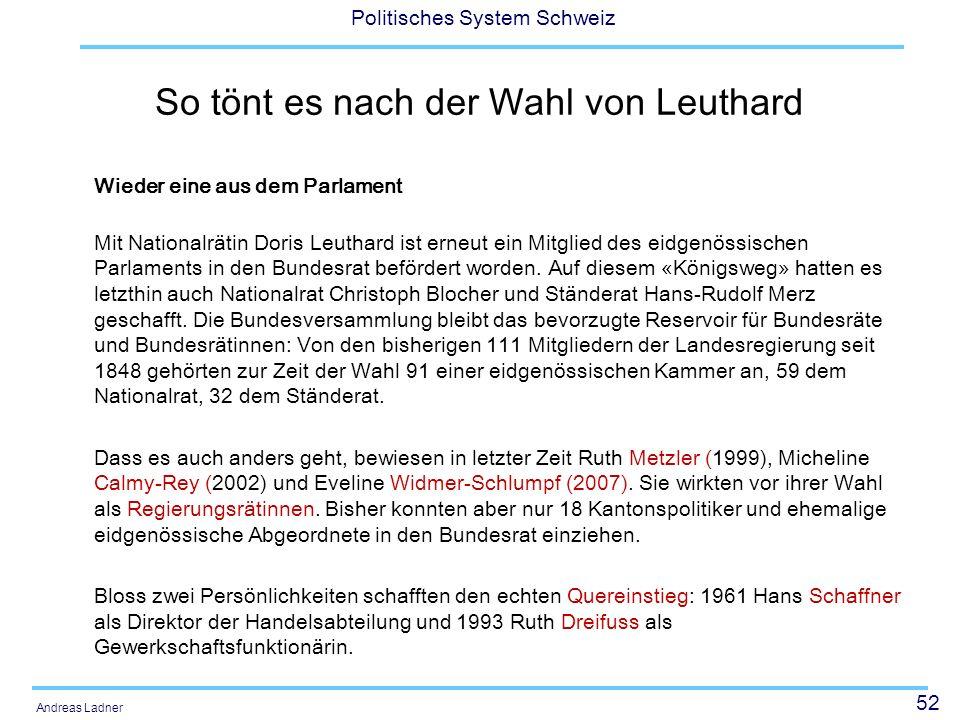 52 Politisches System Schweiz Andreas Ladner So tönt es nach der Wahl von Leuthard Wieder eine aus dem Parlament Mit Nationalrätin Doris Leuthard ist