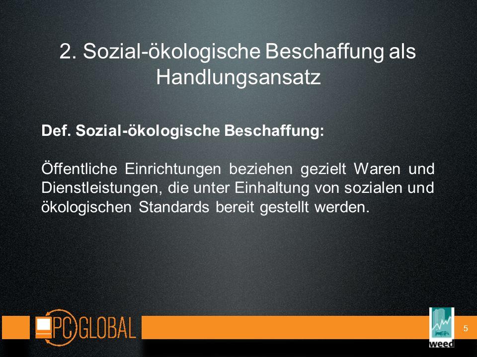 5 2. Sozial-ökologische Beschaffung als Handlungsansatz Def.