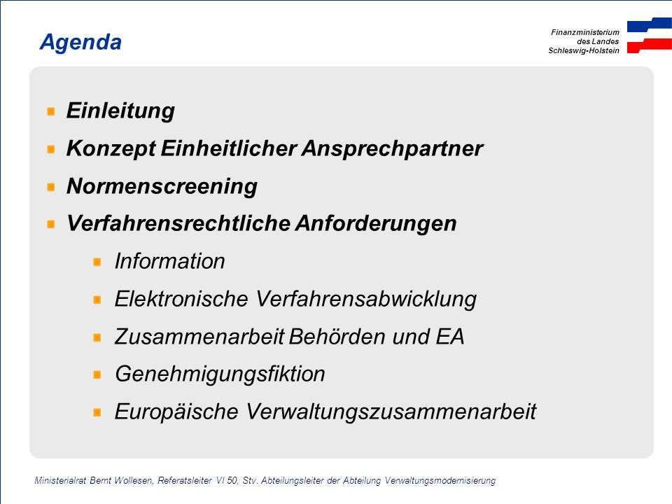 Finanzministerium des Landes Schleswig-Holstein Agenda Einleitung Konzept Einheitlicher Ansprechpartner Normenscreening Verfahrensrechtliche Anforderu