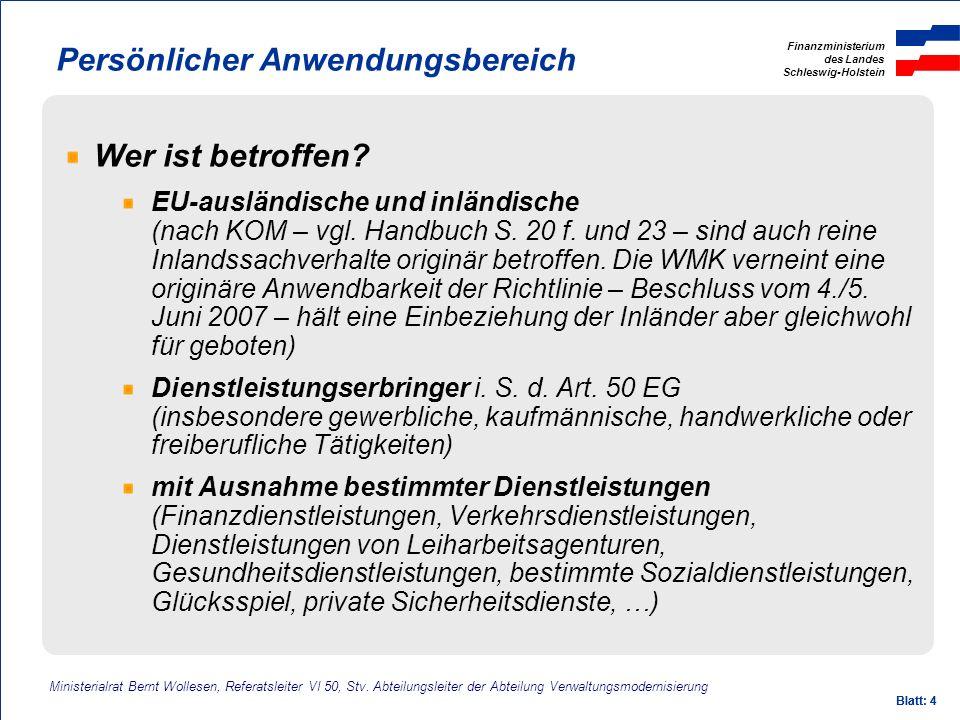 Finanzministerium des Landes Schleswig-Holstein Ministerialrat Bernt Wollesen, Referatsleiter VI 50, Stv. Abteilungsleiter der Abteilung Verwaltungsmo