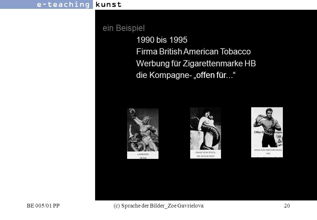BE 005/01 PP(c) Sprache der Bilder_Zoe Gavrielova20 Werbung- Grafikdesign- Kunst ein Beispiel 1990 bis 1995 Firma British American Tobacco Werbung für Zigarettenmarke HB die Kompagne- offen für...