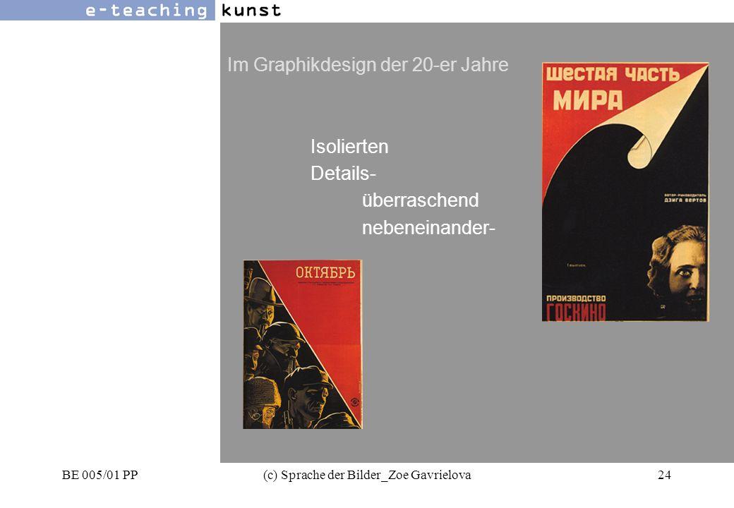 BE 005/01 PP(c) Sprache der Bilder_Zoe Gavrielova24 Werbung- Grafikdesign- Kunst Im Graphikdesign der 20-er Jahre Isolierten Details- überraschend nebeneinander-
