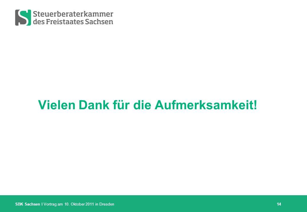 SBK Sachsen I Vortrag am 10. Oktober 2011 in Dresden 14 Vielen Dank für die Aufmerksamkeit!