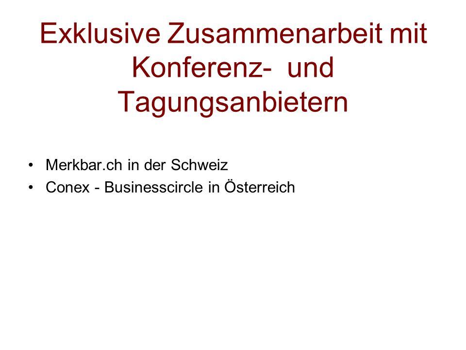 Exklusive Zusammenarbeit mit Konferenz- und Tagungsanbietern Merkbar.ch in der Schweiz Conex - Businesscircle in Österreich
