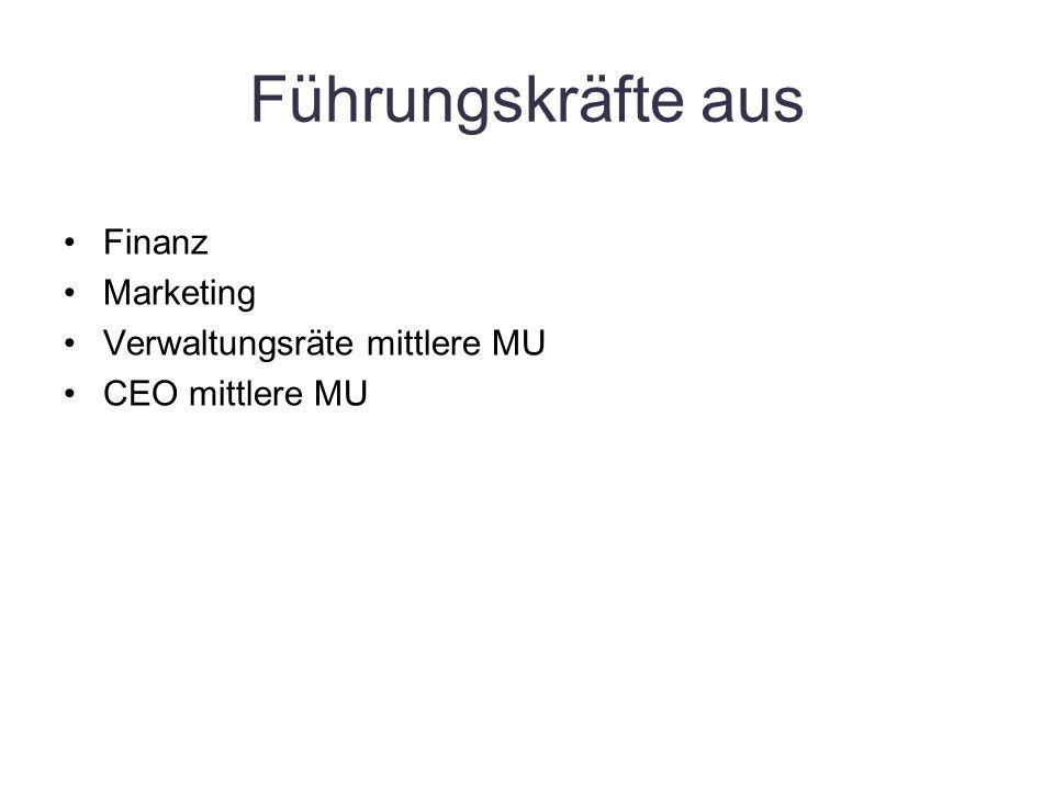 Führungskräfte aus Finanz Marketing Verwaltungsräte mittlere MU CEO mittlere MU