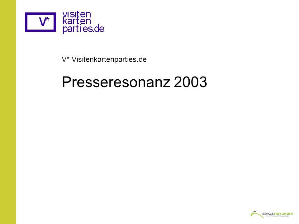 V* Visitenkartenparties.de Presseresonanz 2003