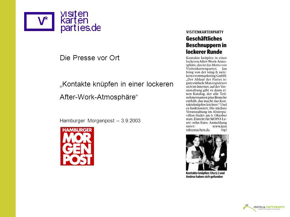 Die Presse vor Ort Kontakte knüpfen in einer lockeren After-Work-Atmosphäre Hamburger Morgenpost – 3.9.2003