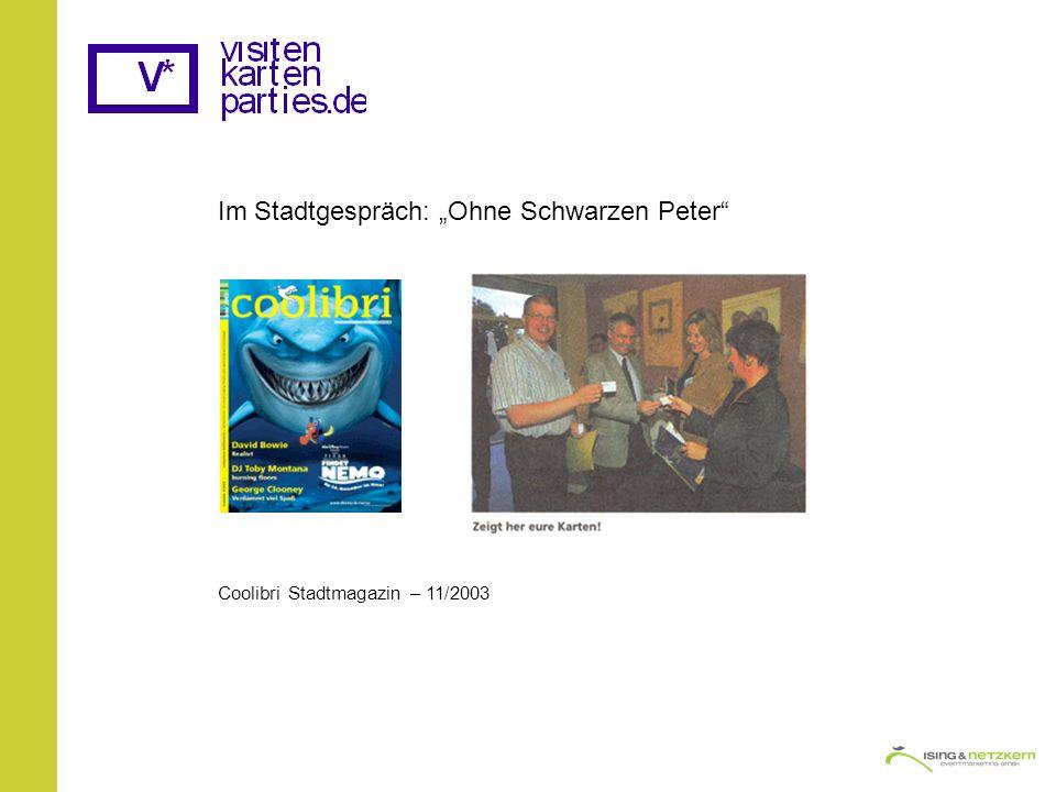 Im Stadtgespräch: Ohne Schwarzen Peter Coolibri Stadtmagazin – 11/2003