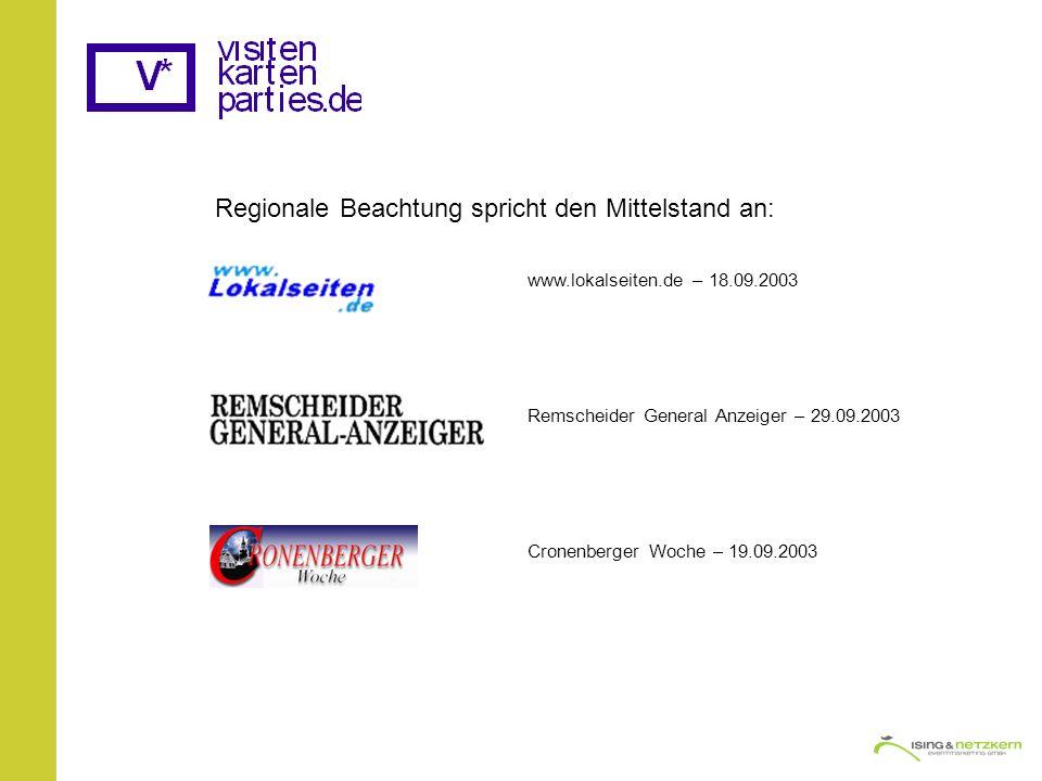 Regionale Beachtung spricht den Mittelstand an: www.lokalseiten.de – 18.09.2003 Remscheider General Anzeiger – 29.09.2003 Cronenberger Woche – 19.09.2003