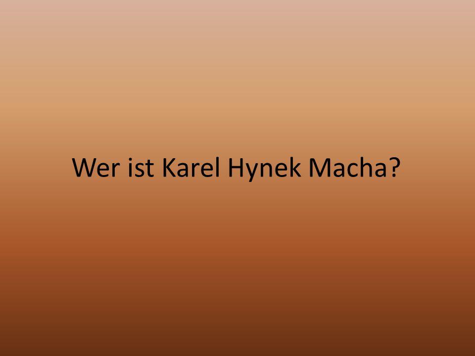 Wer ist Karel Hynek Macha?
