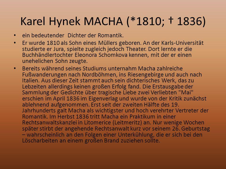 Karel Hynek MACHA (*1810; 1836) ein bedeutender Dichter der Romantik.
