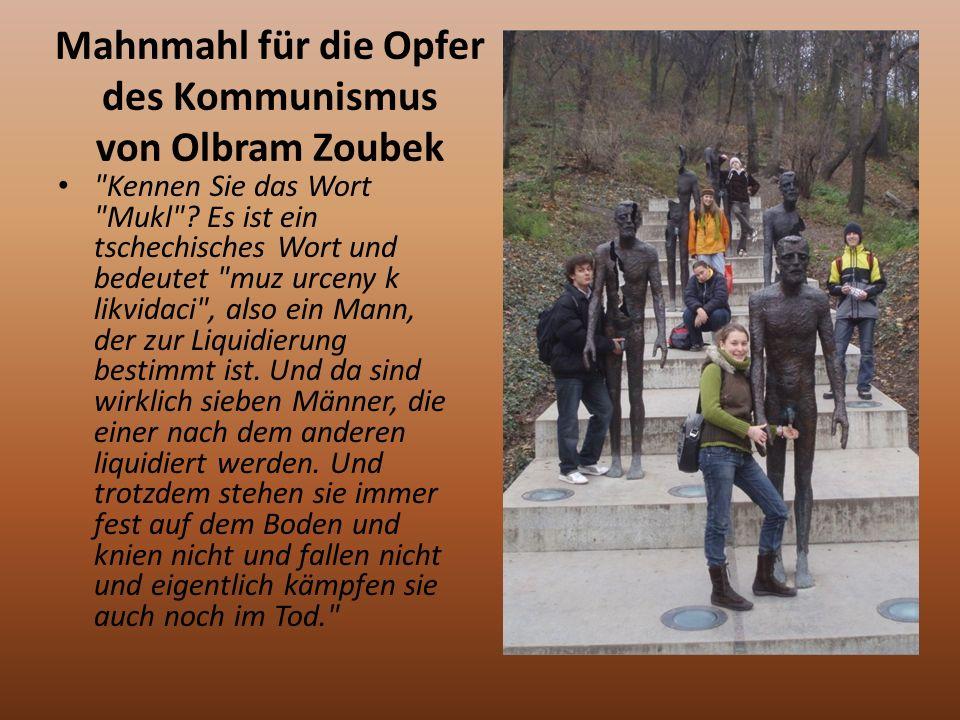Mahnmahl für die Opfer des Kommunismus von Olbram Zoubek Kennen Sie das Wort Mukl .