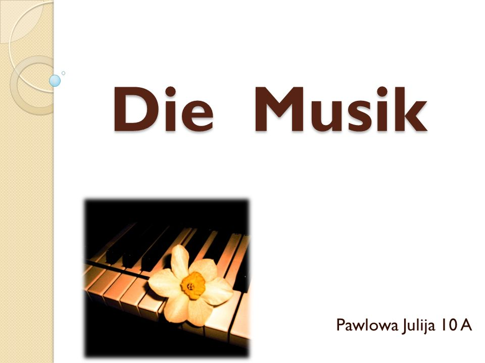 Die Musik Pawlowa Julija 10 A