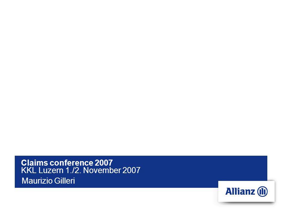 Claims conference 2007 KKL Luzern 1./2. November 2007 Maurizio Gilleri