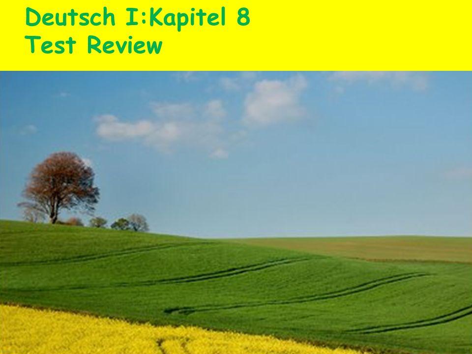 Deutsch I:Kapitel 8 Test Review