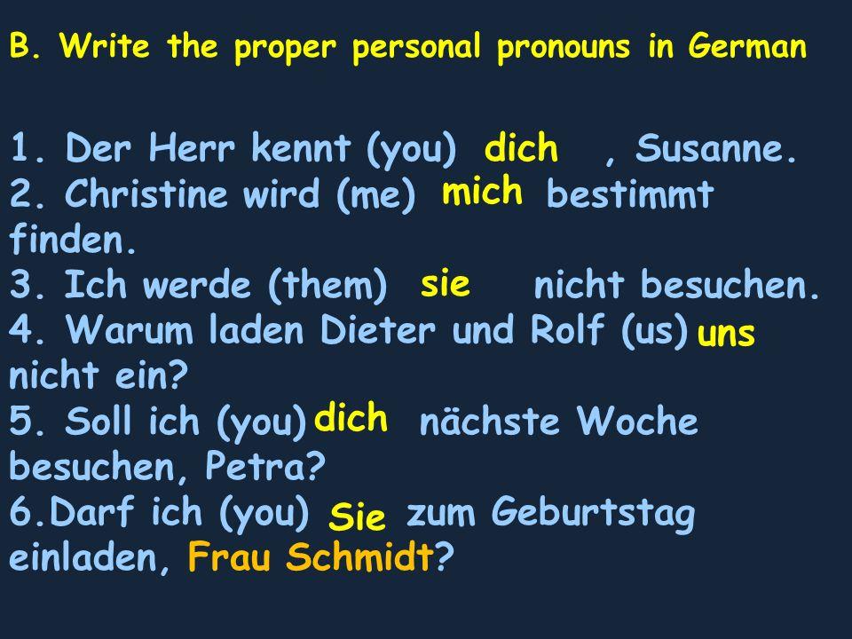 B. Write the proper personal pronouns in German 1.