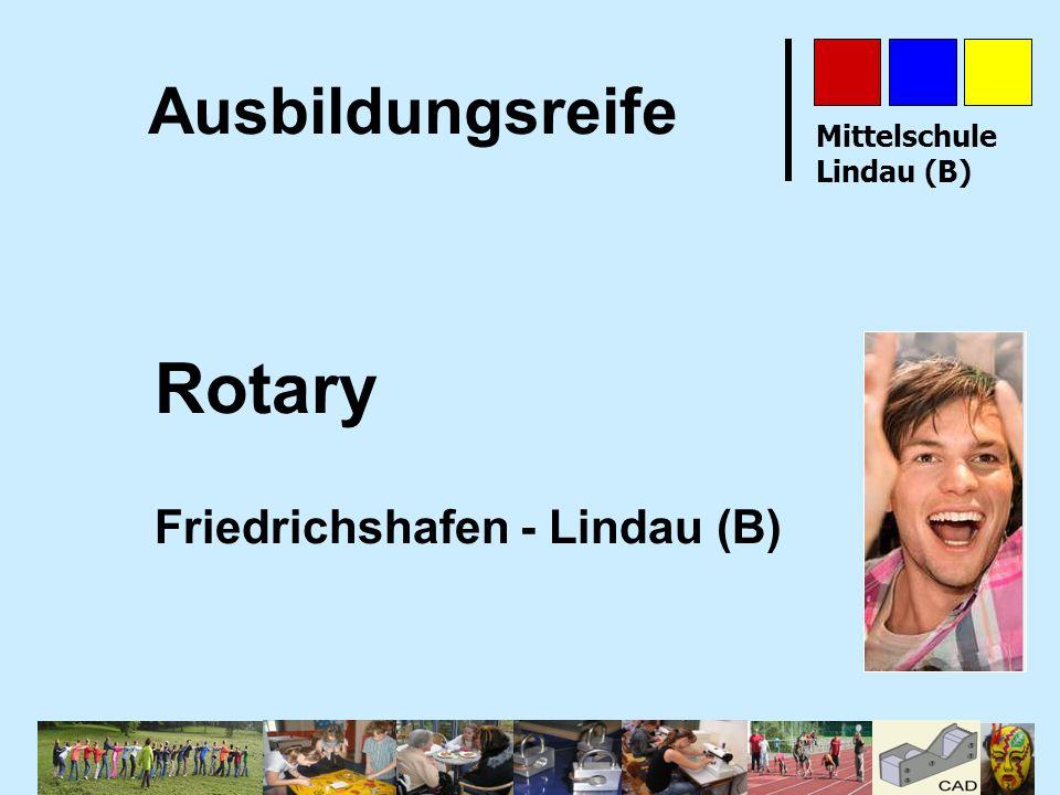 Mittelschule Lindau (B) Ausbildungsreife Rotary Friedrichshafen - Lindau (B)