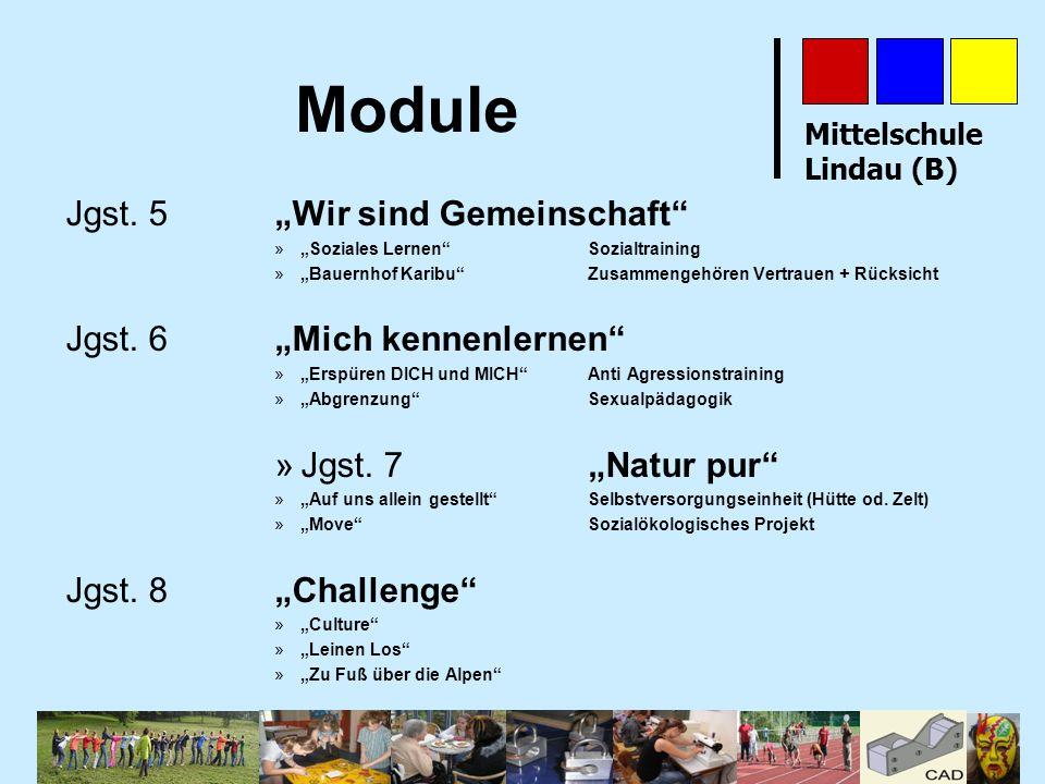 Mittelschule Lindau (B) Module Jgst. 5Wir sind Gemeinschaft »Soziales LernenSozialtraining »Bauernhof KaribuZusammengehören Vertrauen + Rücksicht Jgst