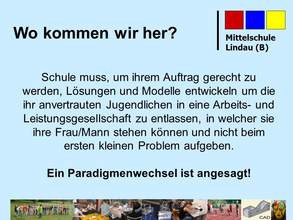Mittelschule Lindau (B) Vielen Dank Der höchste Lohn für unsere Bemühungen ist nicht das, was wir dafür bekommen, sondern das, was wir dadurch werden.