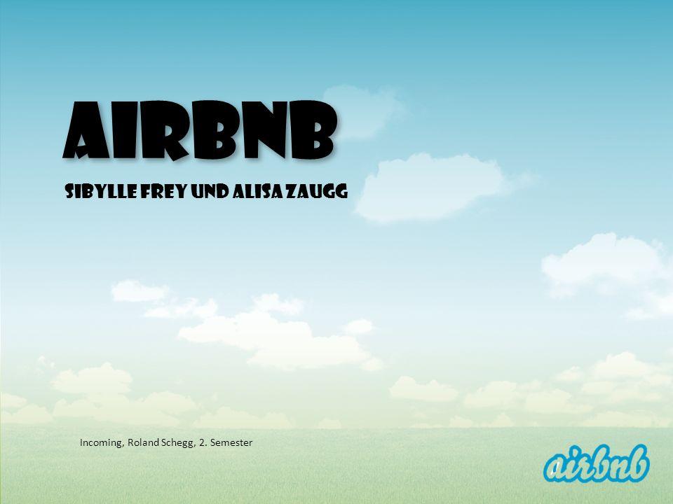 AIRBNB Sibylle Frey und Alisa Zaugg Incoming, Roland Schegg, 2. Semester