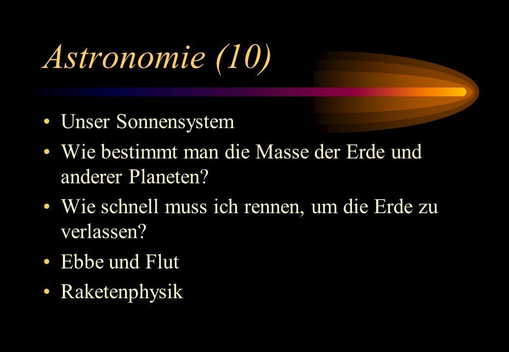 Astronomie (10) Unser Sonnensystem Wie bestimmt man die Masse der Erde und anderer Planeten? Wie schnell muss ich rennen, um die Erde zu verlassen? Eb