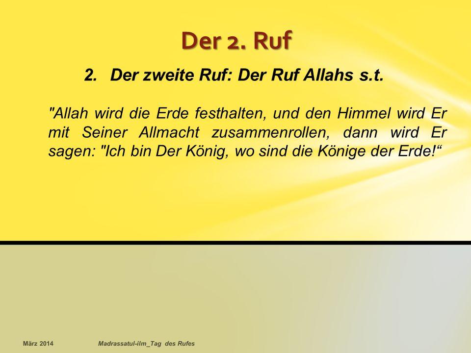Der 2.Ruf 2.Der zweite Ruf: Der Ruf Allahs s.t.