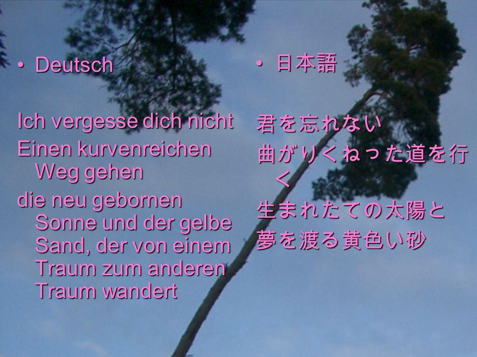 DeutschDeutsch Ich vergesse dich nicht Einen kurvenreichen Weg gehen die neu gebornen Sonne und der gelbe Sand, der von einem Traum zum anderen Traum wandert