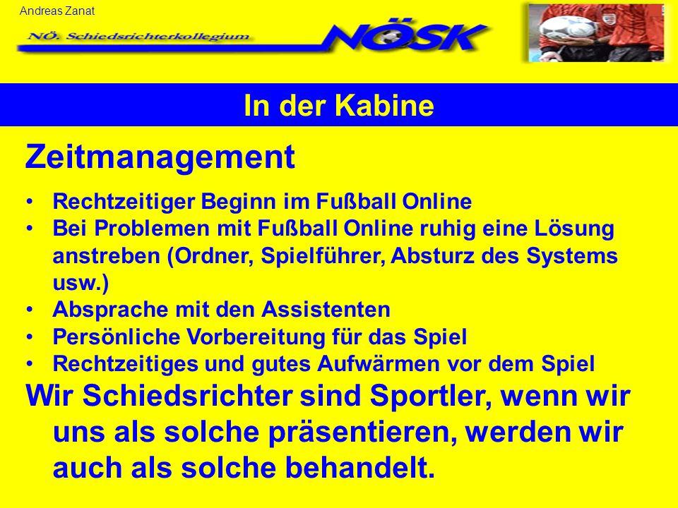 Andreas Zanat In der Kabine Zeitmanagement Rechtzeitiger Beginn im Fußball Online Bei Problemen mit Fußball Online ruhig eine Lösung anstreben (Ordner