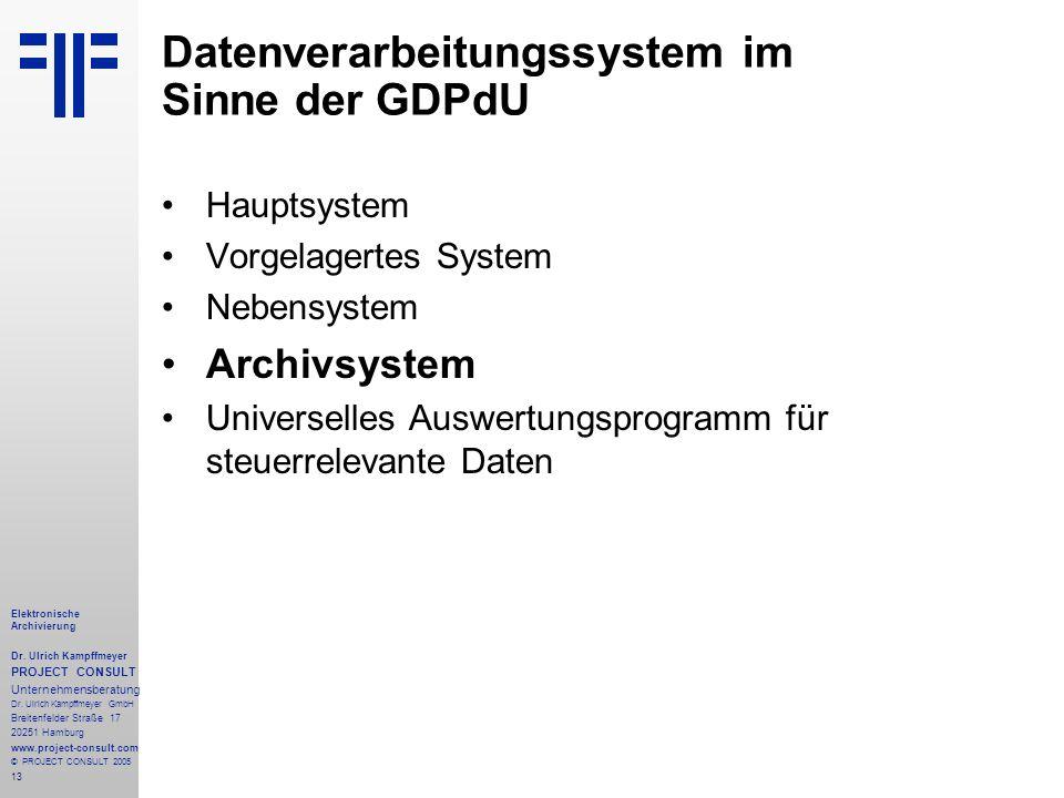 13 Elektronische Archivierung Dr. Ulrich Kampffmeyer PROJECT CONSULT Unternehmensberatung Dr. Ulrich Kampffmeyer GmbH Breitenfelder Straße 17 20251 Ha