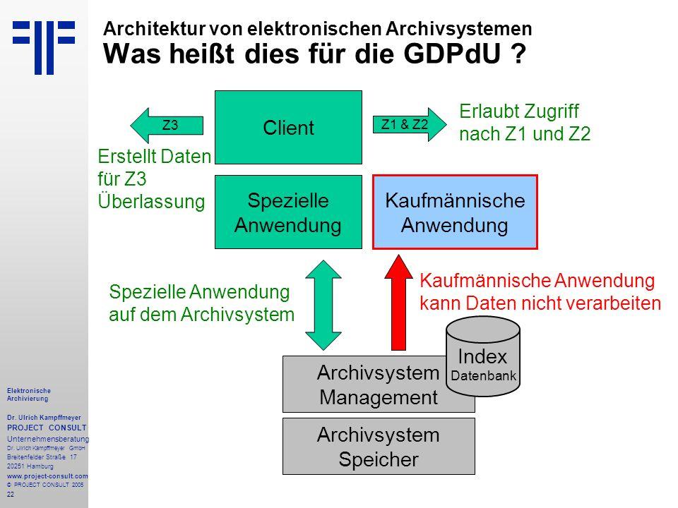 22 Elektronische Archivierung Dr. Ulrich Kampffmeyer PROJECT CONSULT Unternehmensberatung Dr. Ulrich Kampffmeyer GmbH Breitenfelder Straße 17 20251 Ha