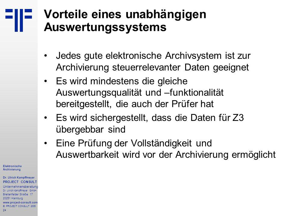 24 Elektronische Archivierung Dr. Ulrich Kampffmeyer PROJECT CONSULT Unternehmensberatung Dr. Ulrich Kampffmeyer GmbH Breitenfelder Straße 17 20251 Ha