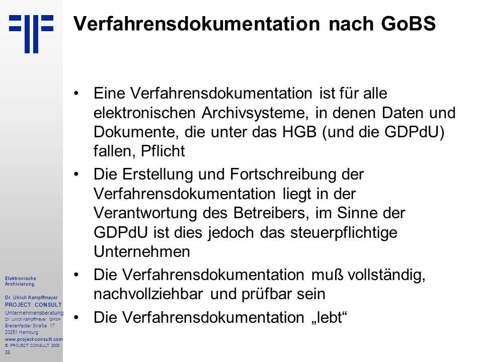 38 Elektronische Archivierung Dr. Ulrich Kampffmeyer PROJECT CONSULT Unternehmensberatung Dr. Ulrich Kampffmeyer GmbH Breitenfelder Straße 17 20251 Ha