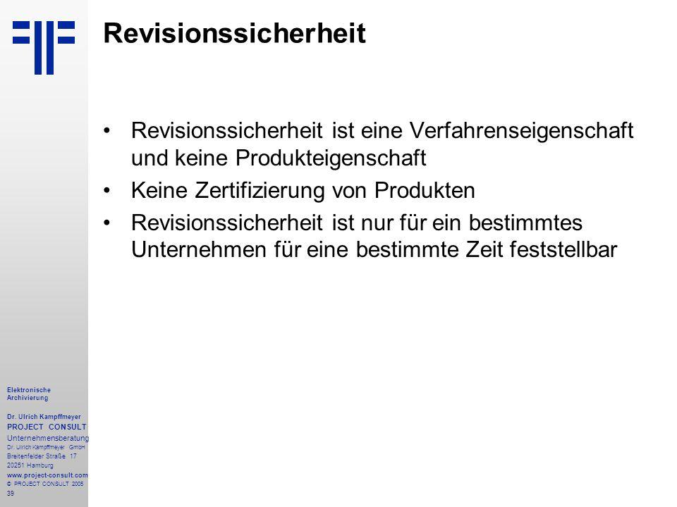39 Elektronische Archivierung Dr. Ulrich Kampffmeyer PROJECT CONSULT Unternehmensberatung Dr. Ulrich Kampffmeyer GmbH Breitenfelder Straße 17 20251 Ha