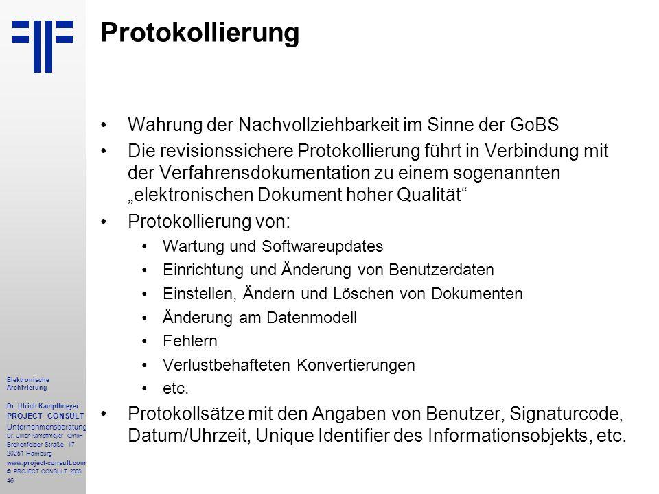46 Elektronische Archivierung Dr. Ulrich Kampffmeyer PROJECT CONSULT Unternehmensberatung Dr. Ulrich Kampffmeyer GmbH Breitenfelder Straße 17 20251 Ha