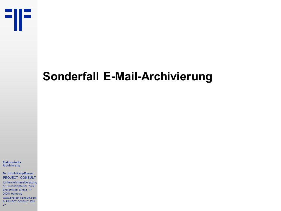 47 Elektronische Archivierung Dr. Ulrich Kampffmeyer PROJECT CONSULT Unternehmensberatung Dr. Ulrich Kampffmeyer GmbH Breitenfelder Straße 17 20251 Ha