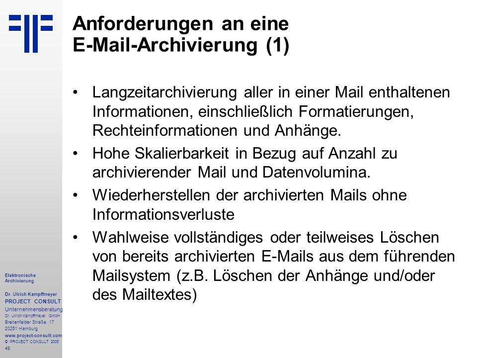 49 Elektronische Archivierung Dr. Ulrich Kampffmeyer PROJECT CONSULT Unternehmensberatung Dr. Ulrich Kampffmeyer GmbH Breitenfelder Straße 17 20251 Ha