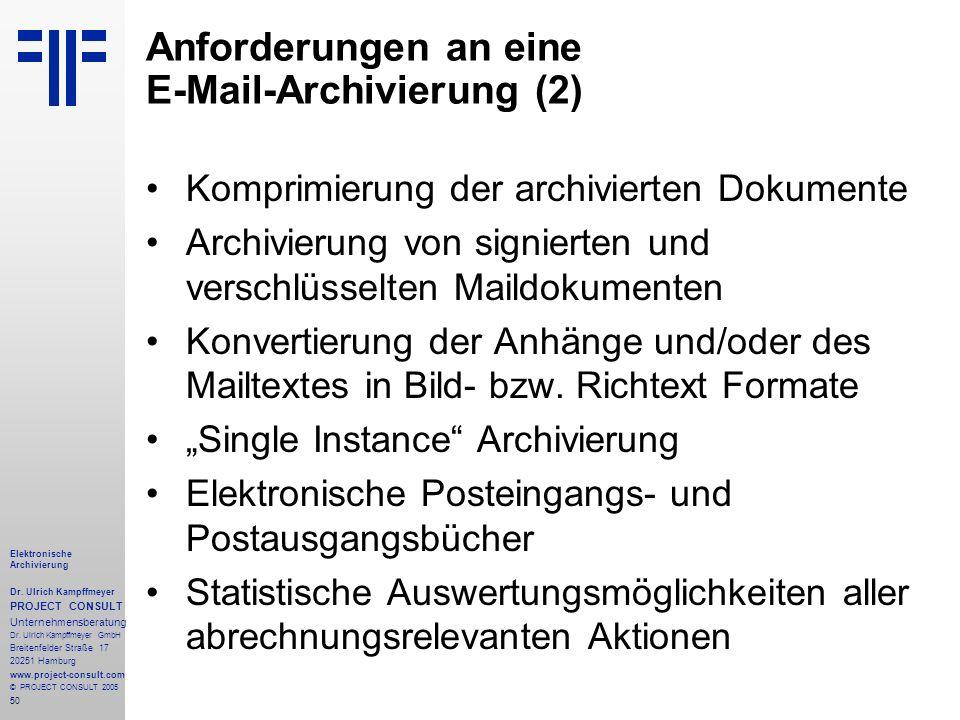 50 Elektronische Archivierung Dr. Ulrich Kampffmeyer PROJECT CONSULT Unternehmensberatung Dr. Ulrich Kampffmeyer GmbH Breitenfelder Straße 17 20251 Ha