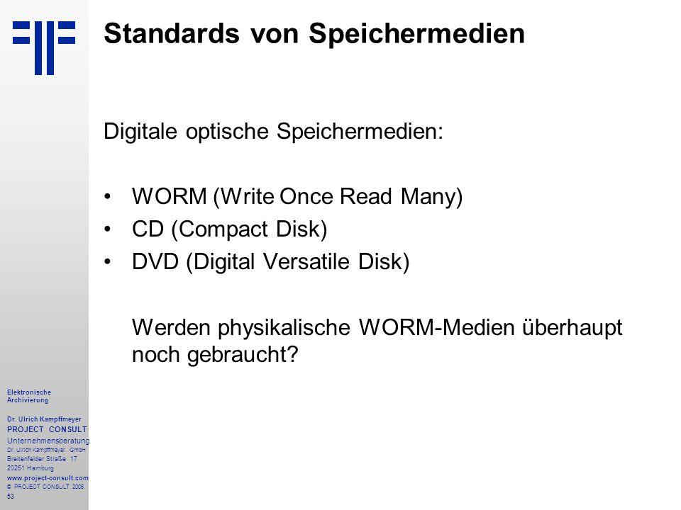 53 Elektronische Archivierung Dr. Ulrich Kampffmeyer PROJECT CONSULT Unternehmensberatung Dr. Ulrich Kampffmeyer GmbH Breitenfelder Straße 17 20251 Ha