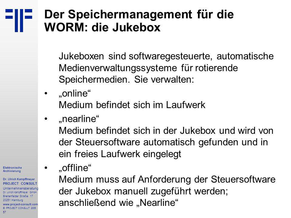 57 Elektronische Archivierung Dr. Ulrich Kampffmeyer PROJECT CONSULT Unternehmensberatung Dr. Ulrich Kampffmeyer GmbH Breitenfelder Straße 17 20251 Ha