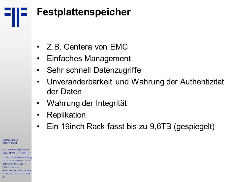 59 Elektronische Archivierung Dr. Ulrich Kampffmeyer PROJECT CONSULT Unternehmensberatung Dr. Ulrich Kampffmeyer GmbH Breitenfelder Straße 17 20251 Ha