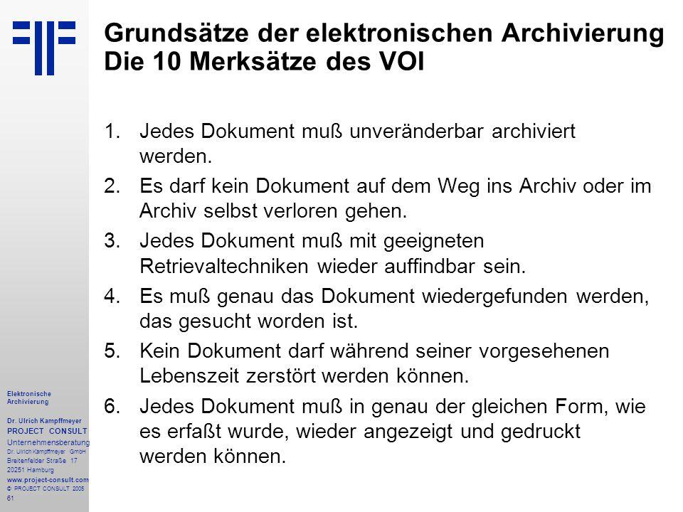 61 Elektronische Archivierung Dr. Ulrich Kampffmeyer PROJECT CONSULT Unternehmensberatung Dr. Ulrich Kampffmeyer GmbH Breitenfelder Straße 17 20251 Ha