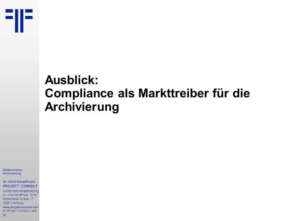 63 Elektronische Archivierung Dr. Ulrich Kampffmeyer PROJECT CONSULT Unternehmensberatung Dr. Ulrich Kampffmeyer GmbH Breitenfelder Straße 17 20251 Ha