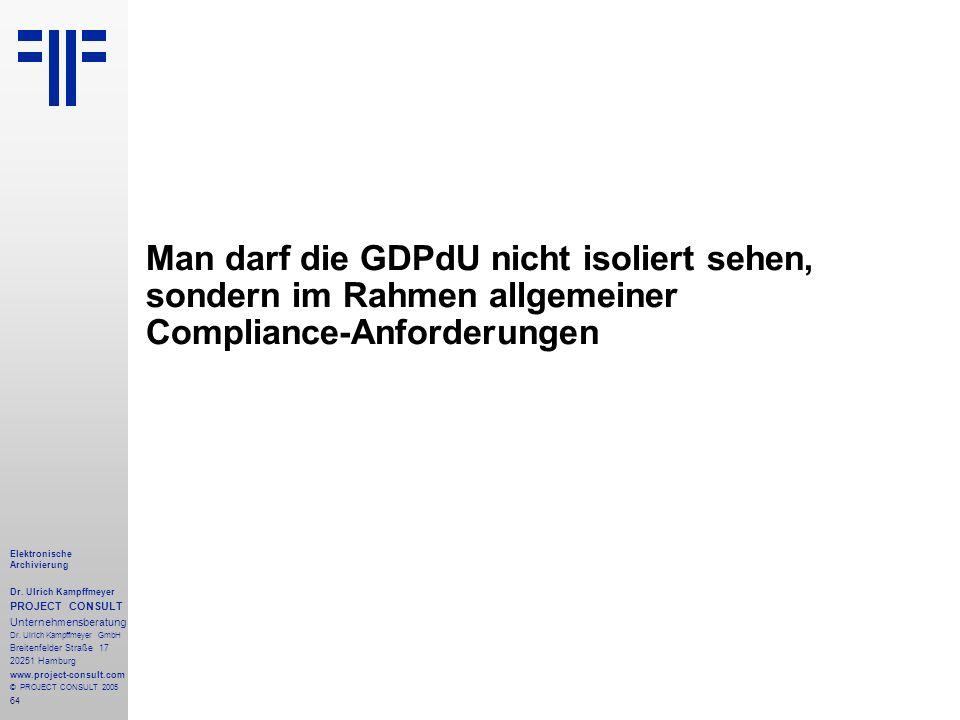 64 Elektronische Archivierung Dr. Ulrich Kampffmeyer PROJECT CONSULT Unternehmensberatung Dr. Ulrich Kampffmeyer GmbH Breitenfelder Straße 17 20251 Ha