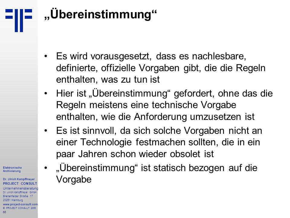 66 Elektronische Archivierung Dr. Ulrich Kampffmeyer PROJECT CONSULT Unternehmensberatung Dr. Ulrich Kampffmeyer GmbH Breitenfelder Straße 17 20251 Ha