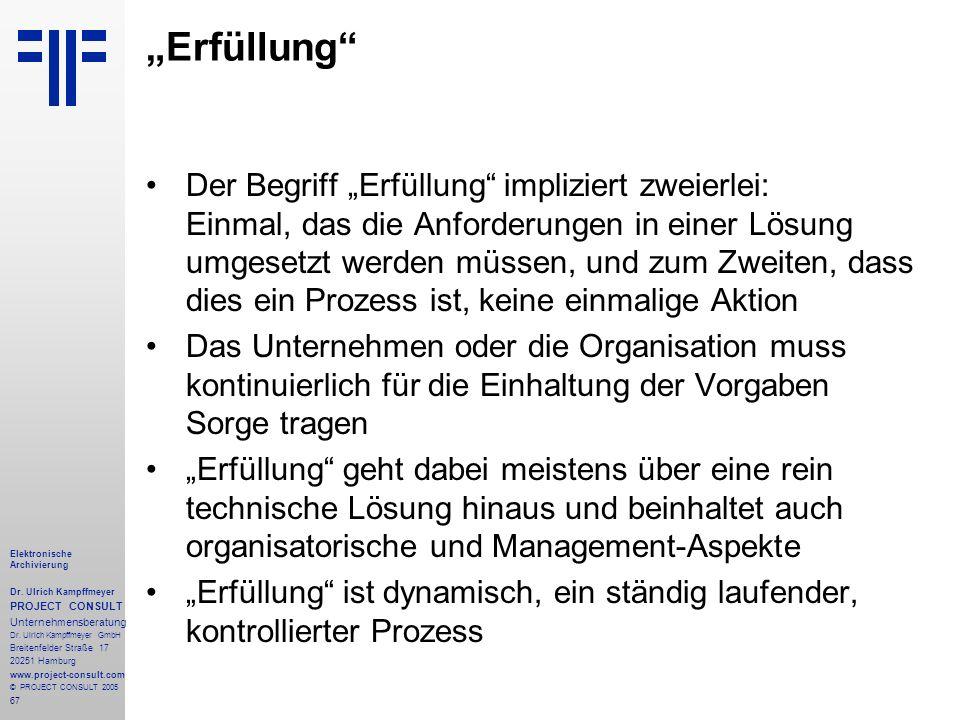 67 Elektronische Archivierung Dr. Ulrich Kampffmeyer PROJECT CONSULT Unternehmensberatung Dr. Ulrich Kampffmeyer GmbH Breitenfelder Straße 17 20251 Ha